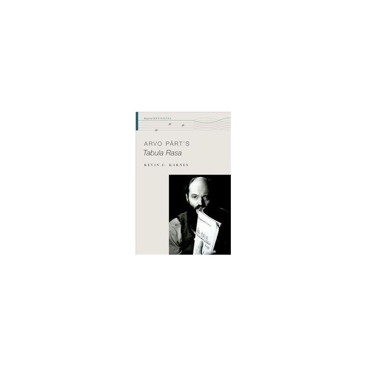 Arvo Pärt's Tabula Rasa (Paperback) (Kevin Karnes)