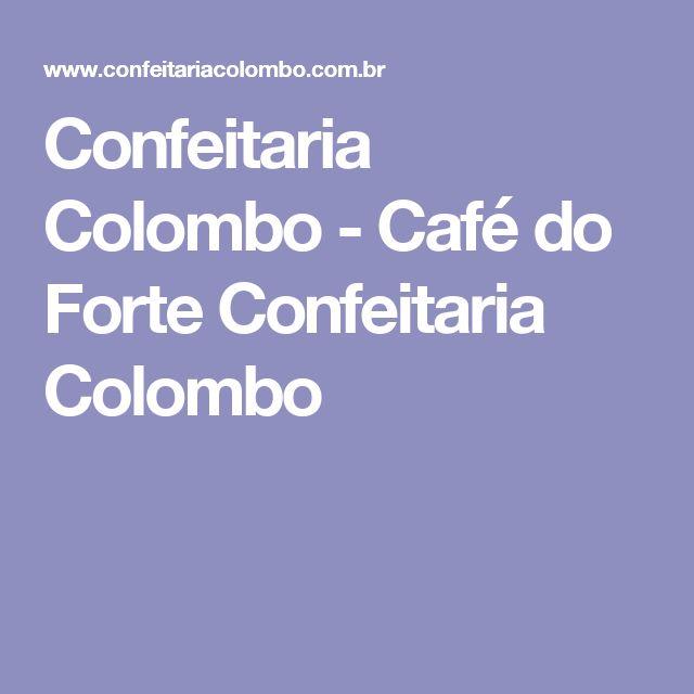 Confeitaria Colombo - Café do Forte Confeitaria Colombo  Vista linda para tomar café da manhã Local: Forte de Copacabana - Rio de Janeiro