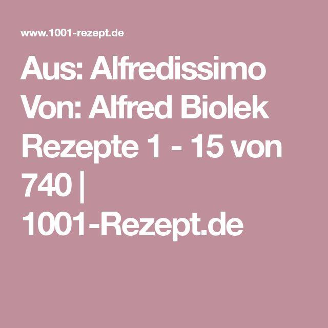 Aus: Alfredissimo Von: Alfred Biolek Rezepte 1 - 15 von 740 | 1001-Rezept.de