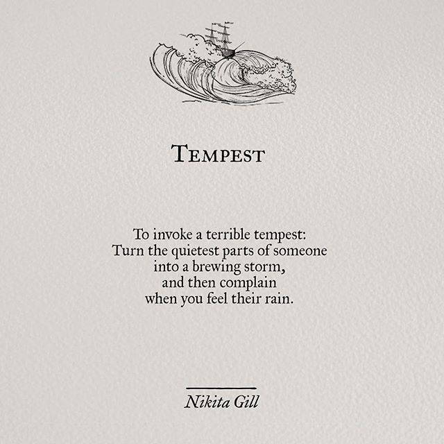Tempest Also known as, don't mess with someone's emotions if you aren't ready to take on their storm.
