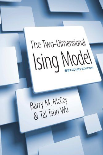 The Two-Dimensional Ising Model: Second Edition de [McCoy, Barry M., Wu, Tai Tsun]