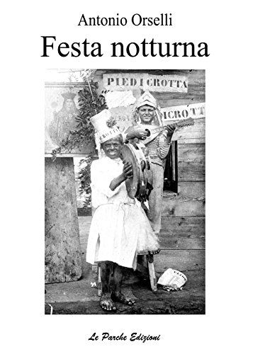 Festa notturna di Antonio Orselli https://www.amazon.it/dp/8899741190/ref=cm_sw_r_pi_dp_x_hd90zbHX87ARJ