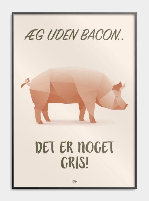 Uden bacon - Hipd.dk - sjove jokes og ordspil på plakater