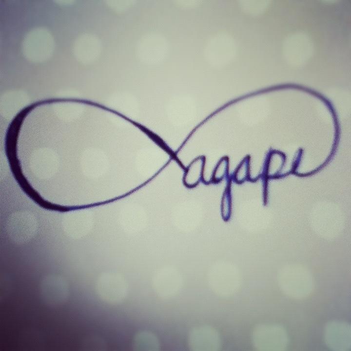 Agape...unconditional love :) tattoo idea @Brittany Kurtz @Erin Bateman @Kristin Aalto