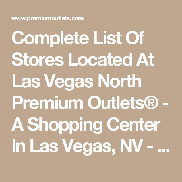 Complete List Of Stores Located At Las Vegas North Premium Outlets® - A Shopping Center In Las Vegas, NV - A Simon Mall