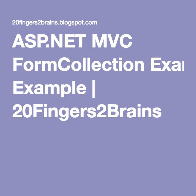 aspnet mvc formcollection example 20fingers2brains