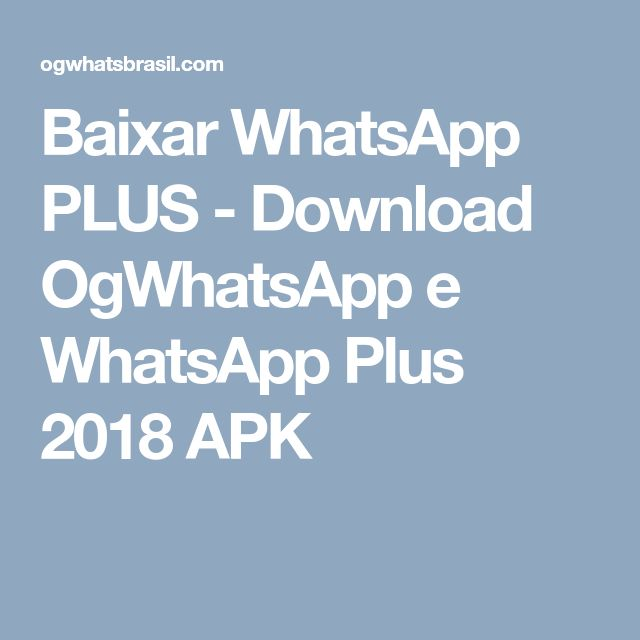 Baixar WhatsApp PLUS - Download OgWhatsApp e WhatsApp Plus 2018 APK
