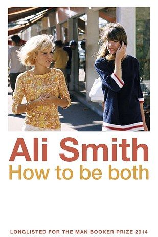 How to Be Both by Ali Smith | The 28 Best Books By Women In 2014