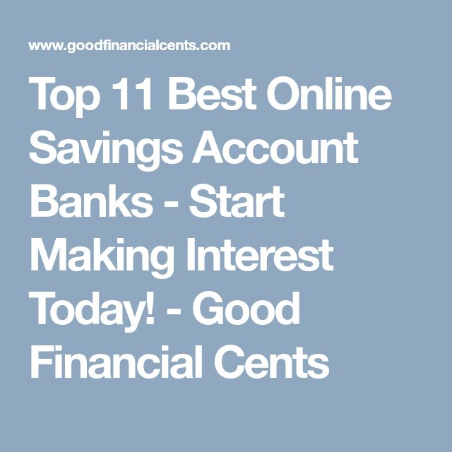 Top 11 Best Online Savings Account Banks - Start Making Interest Today! - Good Financial Cents