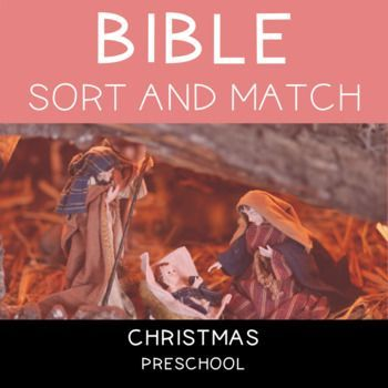 Bible Sort and Match: Christmas Help your child learn about the Christmas while practicing matching and sorting skills! Bible Sort and Match includes a matching game, a big and little sort, and a puzzle piece game. This sort and match focuses on Christmas.