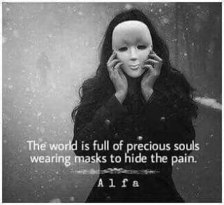 "My whole life has been a mask & ""I'm fine"". Healing hurts but I'm taking it off. No more mask for me. No more ""I'm fine""."