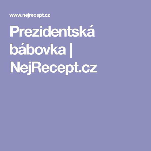 Prezidentská bábovka | NejRecept.cz