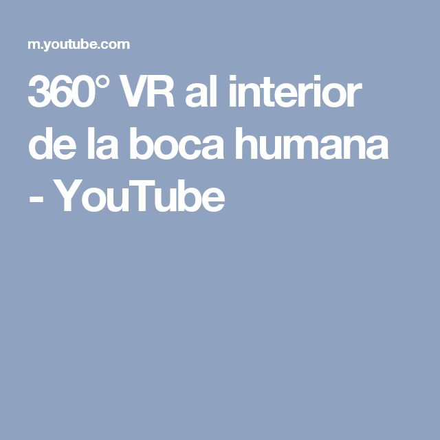 360° VR al interior de la boca humana - YouTube