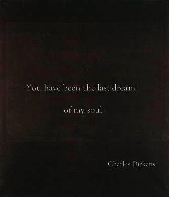 """""""You have been the last dream of my soul"""" -Charles Dickens"""