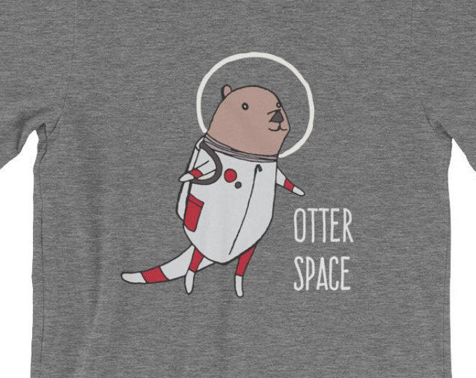 Otter Space, Outer Space, Cute otters, Puns, Astronauts, Womens, Mens, Unisex adult clothing, Graphic T-Shirt