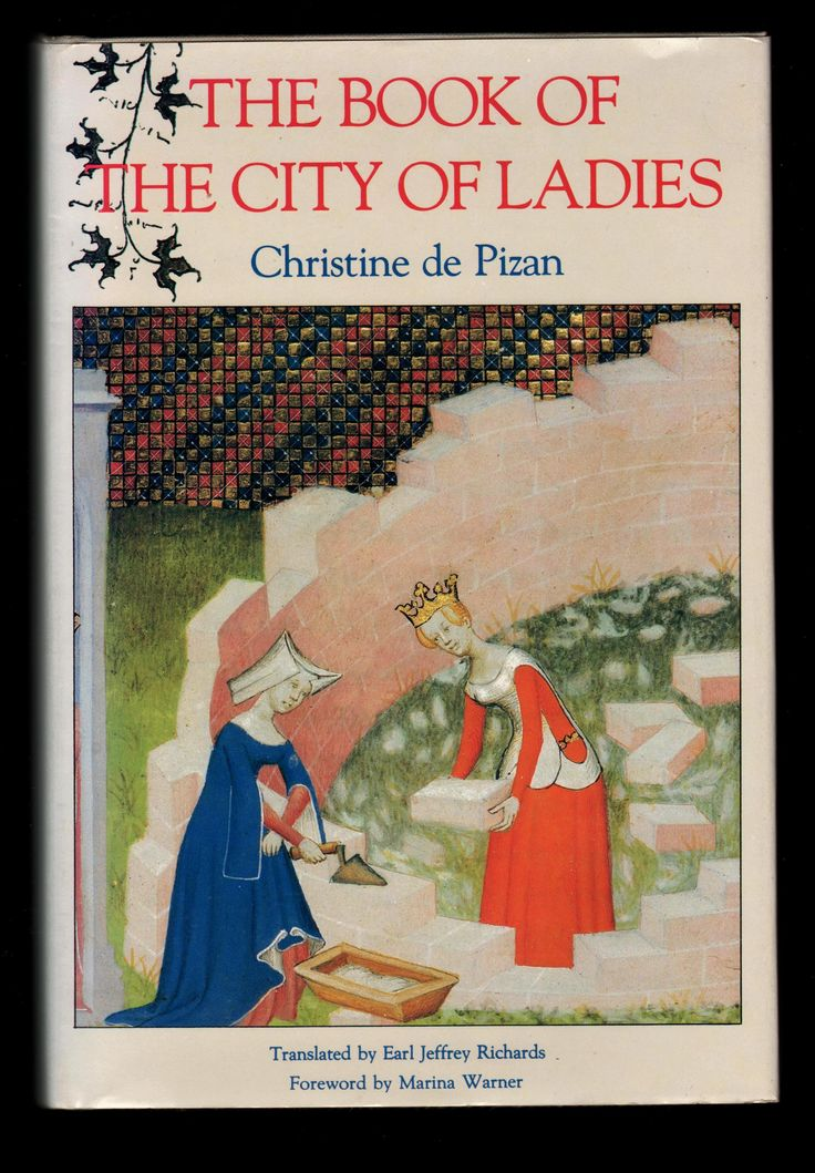 an analysis of the book of the city of ladies by christine de pizan Professor celia easton humanities 220 christine de pizan, the book of the city of ladies note organizer and study questions the motivation for christine's work has been echoed by many writers throughout history: how does one distinguish between what women really are and what they are claimed to be.