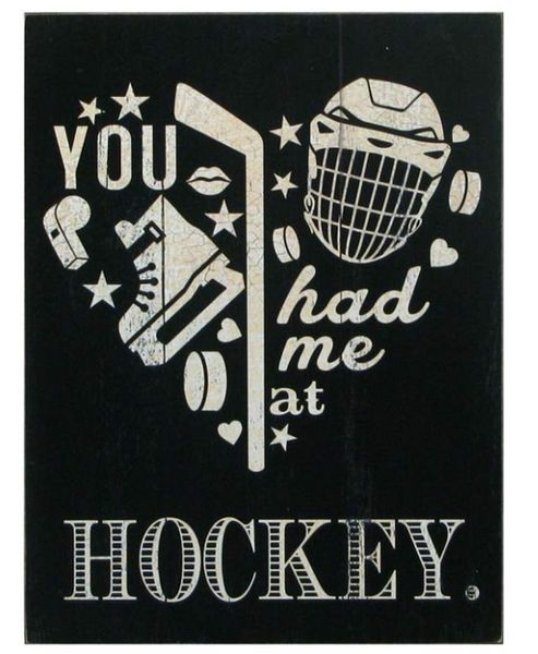 Had Me at Hockey Sign