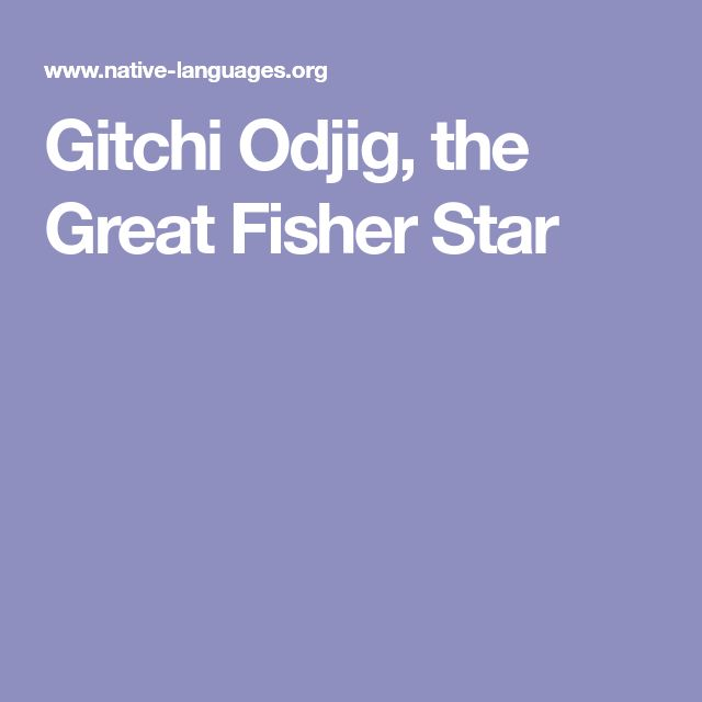 Gitchi Odjig, the Great Fisher Star