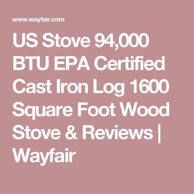 US Stove 94,000 BTU EPA Certified Cast Iron Log 1600 Square Foot Wood Stove & Reviews | Wayfair