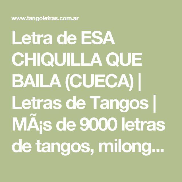 Letra de ESA CHIQUILLA QUE BAILA (CUECA)   Letras de Tangos   Más de 9000 letras de tangos, milongas y valsecitos