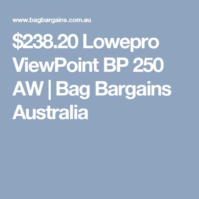 $238.20 Lowepro ViewPoint BP 250 AW | Bag Bargains Australia