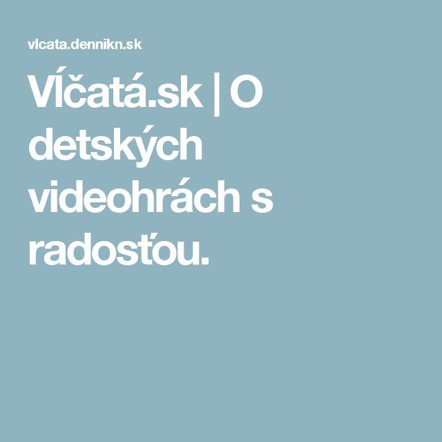 Vĺčatá.sk | O detských videohrách s radosťou.