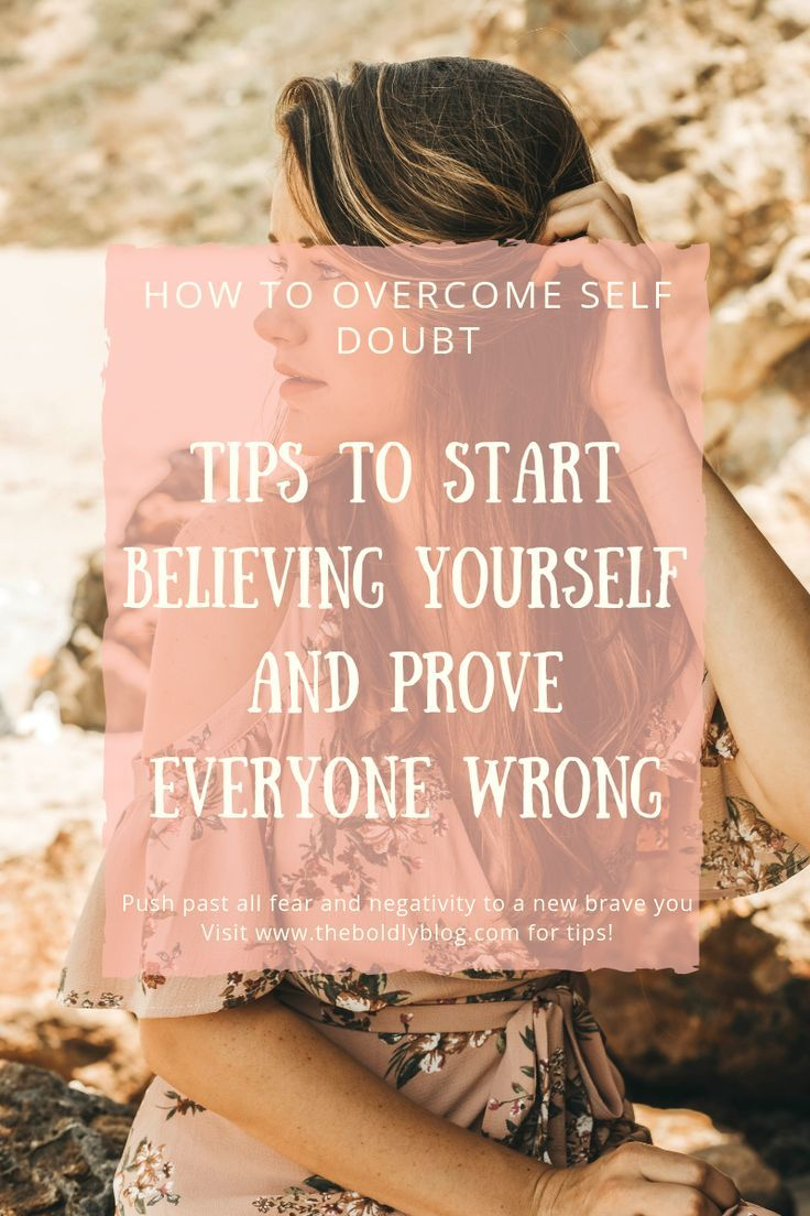 Start Believing In Yourself Today Overcome Your Self Doubt