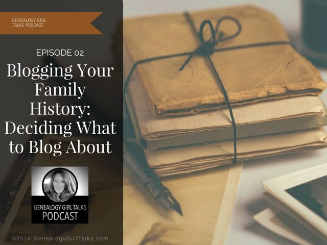 In this episode of the Genealogy Girl Talks Podcast I discuss suggestions on what to blog about when you're starting your Family History...