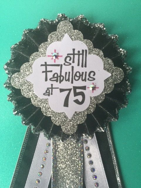 75th Birthday Pin/Corsage. Still Fabulous at 75 Pin for your fun birthday celebration All of my Pins, Corsages and Party Favors are handmade in a