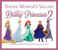 The Personal Progress Helper: Young Women's Values with Disney Princesses: The S...