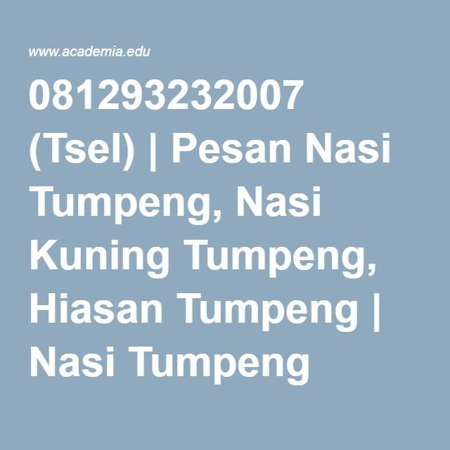 081293232007 (Tsel) | Pesan Nasi Tumpeng, Nasi Kuning Tumpeng, Hiasan Tumpeng | Nasi Tumpeng Bekasi - Academia.edu