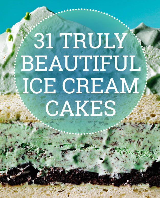 31 Truly Beautiful Ice Cream Cakes I'm going to make an ice cream cake for Barry's birthday