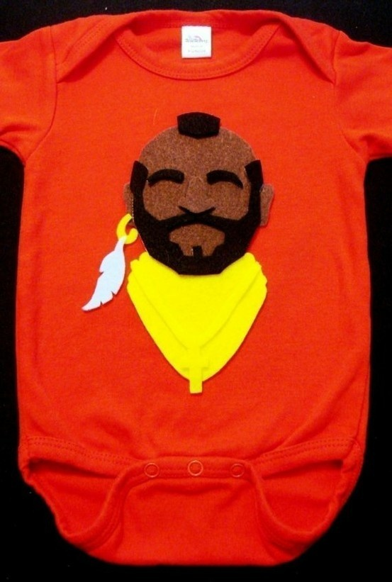 We're sorry. A Mr. T onesie? We just had to.   WE PITY THE FOOL!