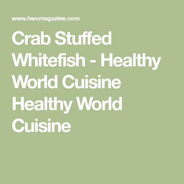 Crab Stuffed Whitefish - Healthy World Cuisine Healthy World Cuisine