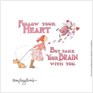 """Follow Your Heart"" Fine Print"
