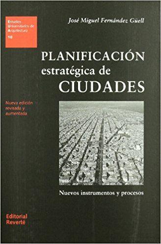Planificacion estrategica de Ciudades/ Strategic City Planning: Nuevos Instrumentos Y Procesos/ New Instruments and Processes (PRINT) Request/Solicitar: http://biblioteca.cepal.org/record=b1253465~S0