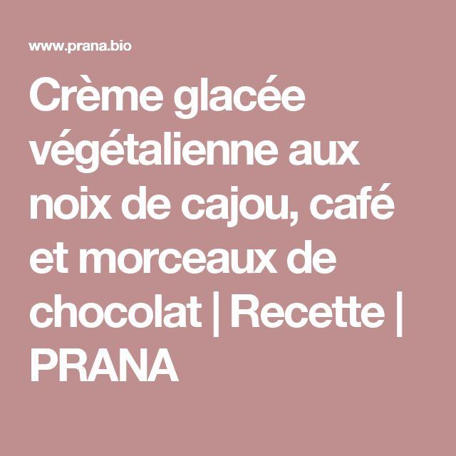 Crème glacée végétalienne aux noix de cajou, café et morceaux de chocolat   Recette   PRANA