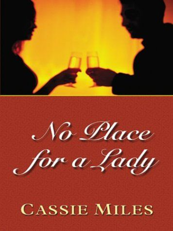 No Place for a Lady: Cassie Miles: 9780786252657: Amazon.com: Books
