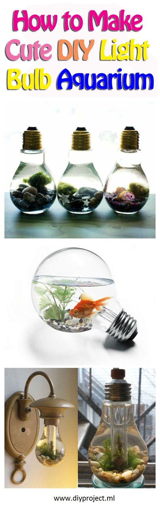 how to make cute diy light bulb aquarium diy fun pinterest bulbs diy light and how to make. Black Bedroom Furniture Sets. Home Design Ideas