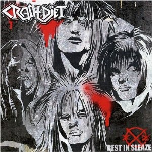 Crashdiet - Rest In Sleaze