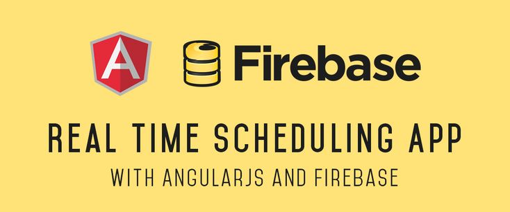 Build a Real-Time Scheduling App using AngularJS and Firebase