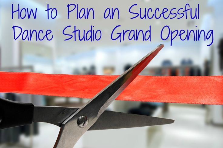 One of the crucial steps to opening a dance studio is your grand opening. Here are all the steps you need to consider, and ideas for how to make it amazing!