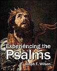 Experiencing the Psalms, by Dr. Ralph F. Wilson, a Bible study on Psalms in 12 lessons