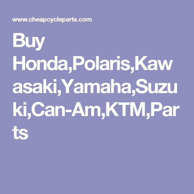 Buy Honda,Polaris,Kawasaki,Yamaha,Suzuki,Can-Am,KTM,Parts