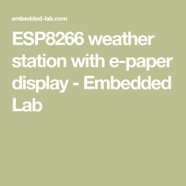 ESP8266 weather station with e-paper display - Embedded Lab
