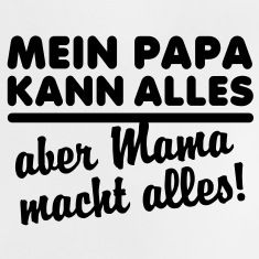Mein Papa kann alles aber Mama ... Baby T-Shirt BW