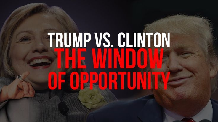 """Trump vs  Clinton - The Window of Opportunity.""""Elections 2016... There has never been a better time for a rude awakening."""""""