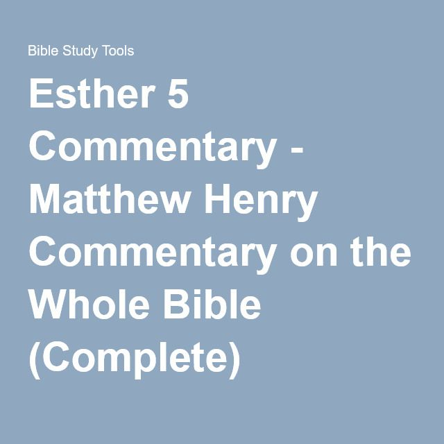 Esther 5 Commentary - Matthew Henry Commentary on the Whole Bible (Complete)