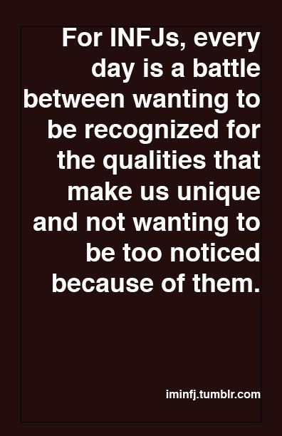 INFJ - That's why I always said I didn't wan to be famous...but maybe in educated circles. ;)