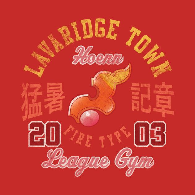 Awesome 'Lavaridge+Town+Gym' design on TeePublic!